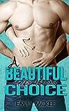 A Beautiful Choice (The Beautiful Series Book 5)