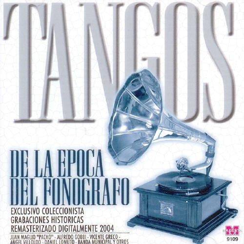 Tangos de la Epoca Fonografo