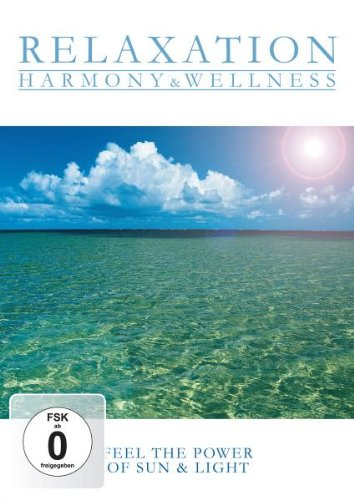 Relaxation Harmony & Wellness- Feel the Power of Sun & Light