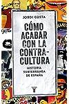 https://libros.plus/como-acabar-con-la-contracultura-una-historia-subterranea-de-espana/