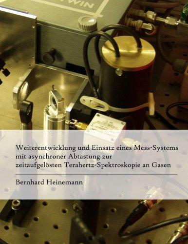 Weiterentwicklung und Einsatz eines Mess-Systems mit asynchroner Abtastung zur zeitaufgelösten Terahertz-Spektroskopie an Gasen