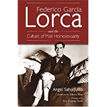 Federico García Lorca and the Culture of Male Homosexuality