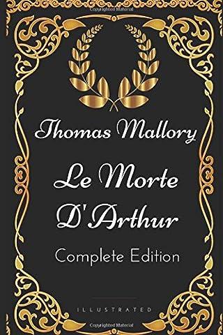 Le Morte D Arthur - Le Morte D'Arthur - Complete Edition: By