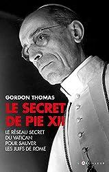 Le Secret de Pie XII : Le Réseau secret du Vatican pour sauver les juifs de Rome