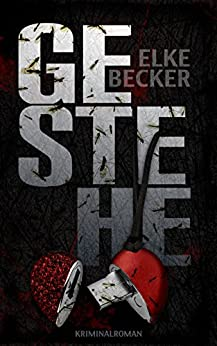 GESTEHE (German Edition) by [Becker, Elke]