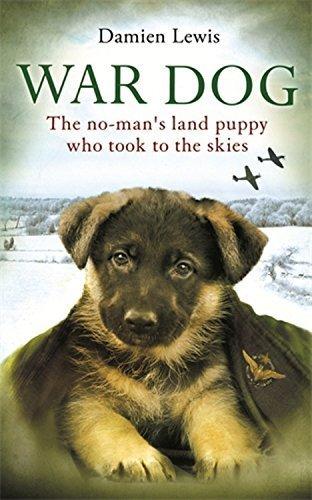 Preisvergleich Produktbild War Dog: The no-man's-land puppy who took to the skies by Damien Lewis (2013-09-26)