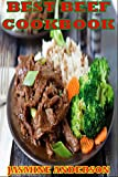 TRADITIONAL BEEF RECIPES COOK BOOK: Now here`s the perfect beef recipes collection like BBQ, Grilling, Roast & much more BEEF recipes with step by step directions and other easy preparation methods