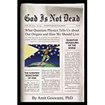 [(God is Not Dead : What Quantum Physics Tells Us About Our Origins and How We Should Live)] [By (author) Amit Goswami] published on (July, 2008)