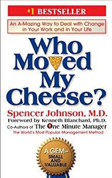 Who Moved My Cheese?: An A-Mazing Way to Deal with Change in Your Work and in Your Life par [Johnson, Spencer]