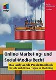 Online-Marketing- und Social-Media-Recht (mitp Business) - Das umfassende Praxis-Handbuch für alle rechtlichen Fragen im Marketing