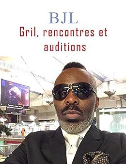 Gril, rencontres et auditions par [Black Jack Legroove, BJL]