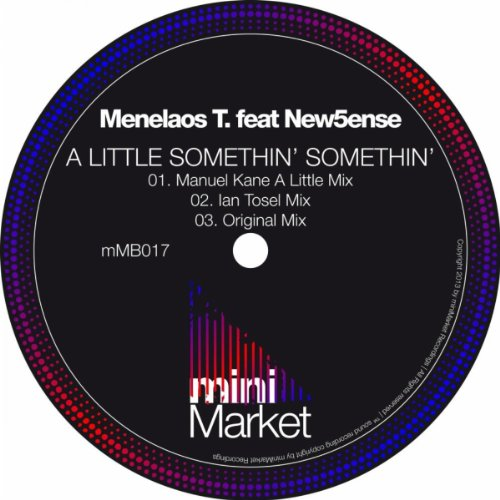 Menelaos T Feat. New5ense - A Little Somethin' Somethin'
