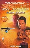 New Frontier #8 Dark Allies (Star Trek- New Frontier, The Returned)