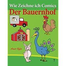 Wie Zeichne ich Comics - Der Bauernhof: Zeichnen Bücher: Zeichnen für Anfänger Bücher