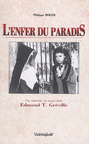 L'enfer du paradis : Un cinaste en mots-cls Edmond T. Grville