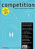 competition (Ausgabe 15 / April-Juni 2016) / Ausschreibungsmonitor 2016; Staatsbauten; Serie: Digitalisierung, Teil 2: Planen in der Matrix; Vergabe & Recht: Die Reform