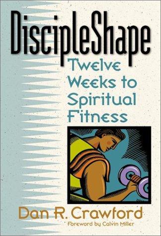 discipleshape-twelve-weeks-to-spiritual-fitness