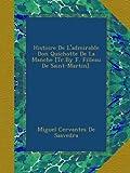 Histoire De L'admirable Don Quichotte De La Manche [Tr.By F. Filleau De Saint-Martin].
