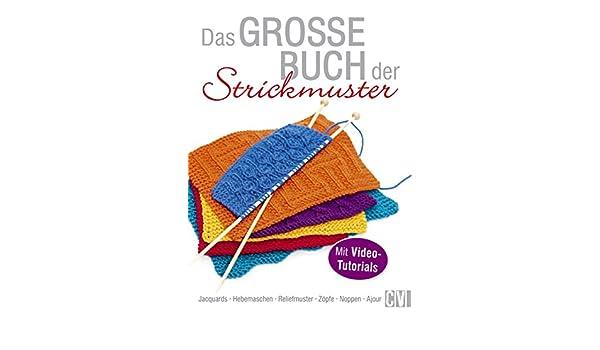Das große Buch der Strickmuster: Jacquards - Hebemaschen ...