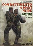Combattimento a mani nude. Il manuale di addestramento dei corpi speciali