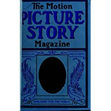 The moton picture story magazine 1911 February (Vintage american magazines) (English Edition)