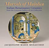 Marvels of Maiolica: Italian Renaissance Ceramics from the Corcoran Gallery of Art Collection