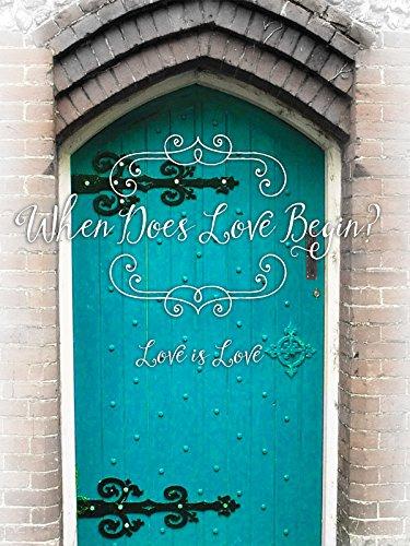 When does love begin?