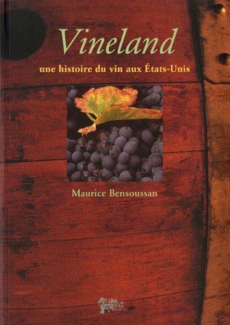 Vineland : Une histoire du vin aux Etats-Unis par Maurice Bensoussan