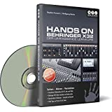 Hands On Behringer X32 - Der umfassende Lernkurs (PC+Mac+Tablet)
