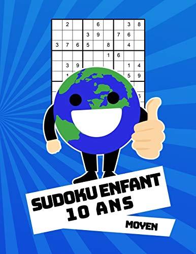 Sudoku Enfant 10 Ans Moyen: 100 puzzles avec des solutions   Pour les débutants 9x9 par Géniale Sudoku