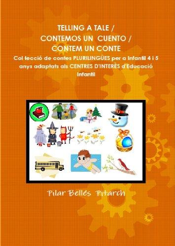 TELLING A TALE / CONTEMOS UN CUENTO / CONTEM UN CONTE por Pilar Bellés Pitarch