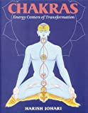 Chakras: Energy Centers of Transformation: Energy Centres of Transformation