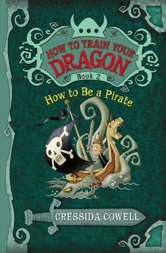 How to Train Your Dragon: How to Be a Pirate Reprint Edition by Cowell, Cressida [2010]