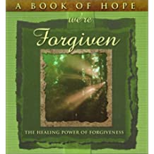 A Book of Hope We're Forgiven: The Healing Power of Forgiveness