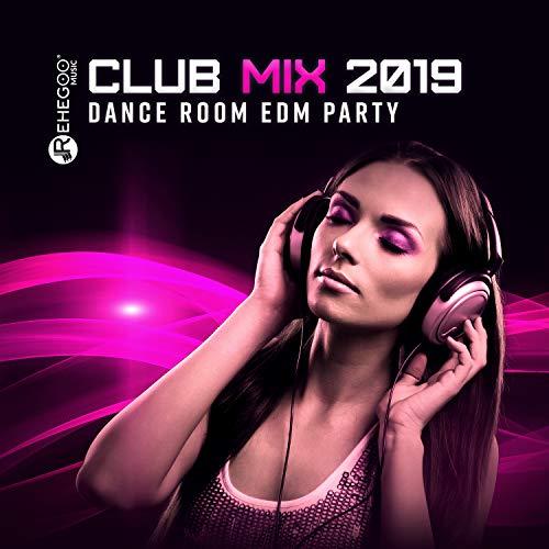 Club Mix 2019 - Dance Room EDM Party - Party Dance Club