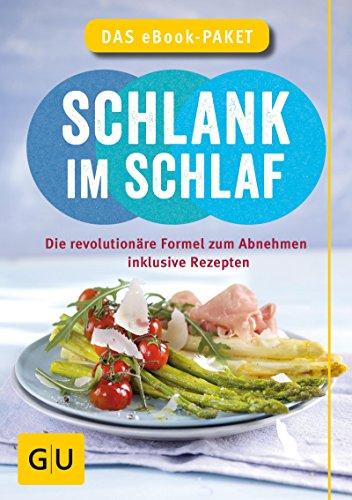 Schlank im Schlaf - das eBook-Paket: Die revolutionäre Formel zum ...
