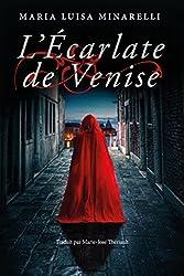 L'Écarlate de Venise (Les mystères de Venise t. 1) (French Edition)