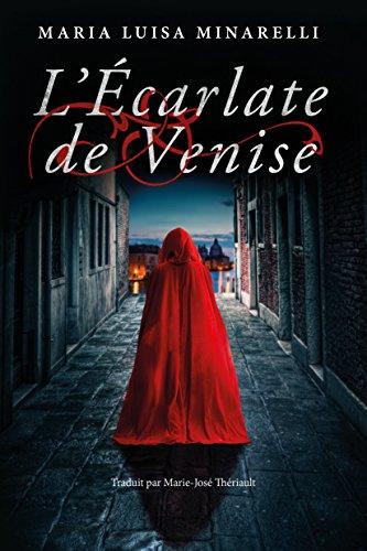 L'Écarlate de Venise (Les mystères de Venise t. 1) par Maria Luisa Minarelli