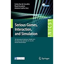 Serious Games, Interaction, and Simulation: 5th International Conference, SGAMES 2015, Novedrate, Italy, September 16-18, 2015, Revised Selected Papers