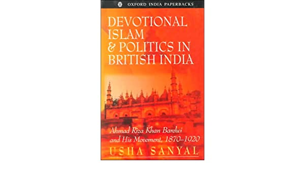 Buy Devotional Islam and Politics in British India: Ahmad Riza Khan