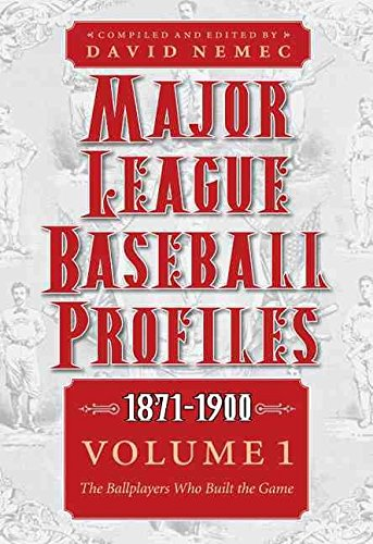 major-league-baseball-profiles-1871-1900-volume-1-the-ballplayers-who-built-the-game-by-david-nemec-