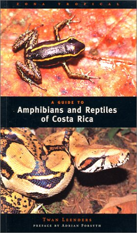 A Guide to the Amphibians and Reptiles of Costa Rica