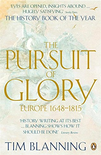 The Pursuit of Glory: Europe 1648-1815 (Penguin History of Europe)