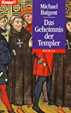 Das Geheimnis der Templer - Michael Baigent