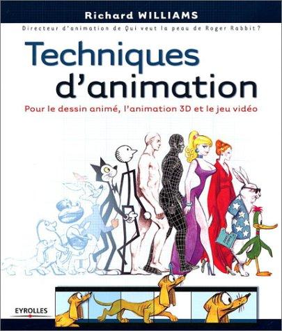 Techniques d'animation : Pour le dessin anim, l'animation 3D et le jeu vido