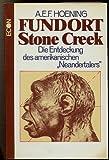 Fundort Stone Creek. Die Entdeckung des amerikanischen Neandertalers - A. E. F. Hoening