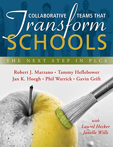 Collaborative Teams That Transform Schools: The Next Step in Plcs -