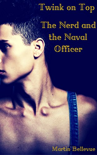 Twink on Top: The Nerd and the Naval Officer (English Edition) (Marine Service-uniform)