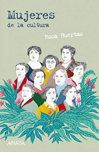 Mujeres de la cultura (Literatura Juvenil (A Partir De 12 Años) - Leer Y Pensar-Selección)
