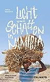 Licht und Schatten in Namibia: Alltag in einem Traumland